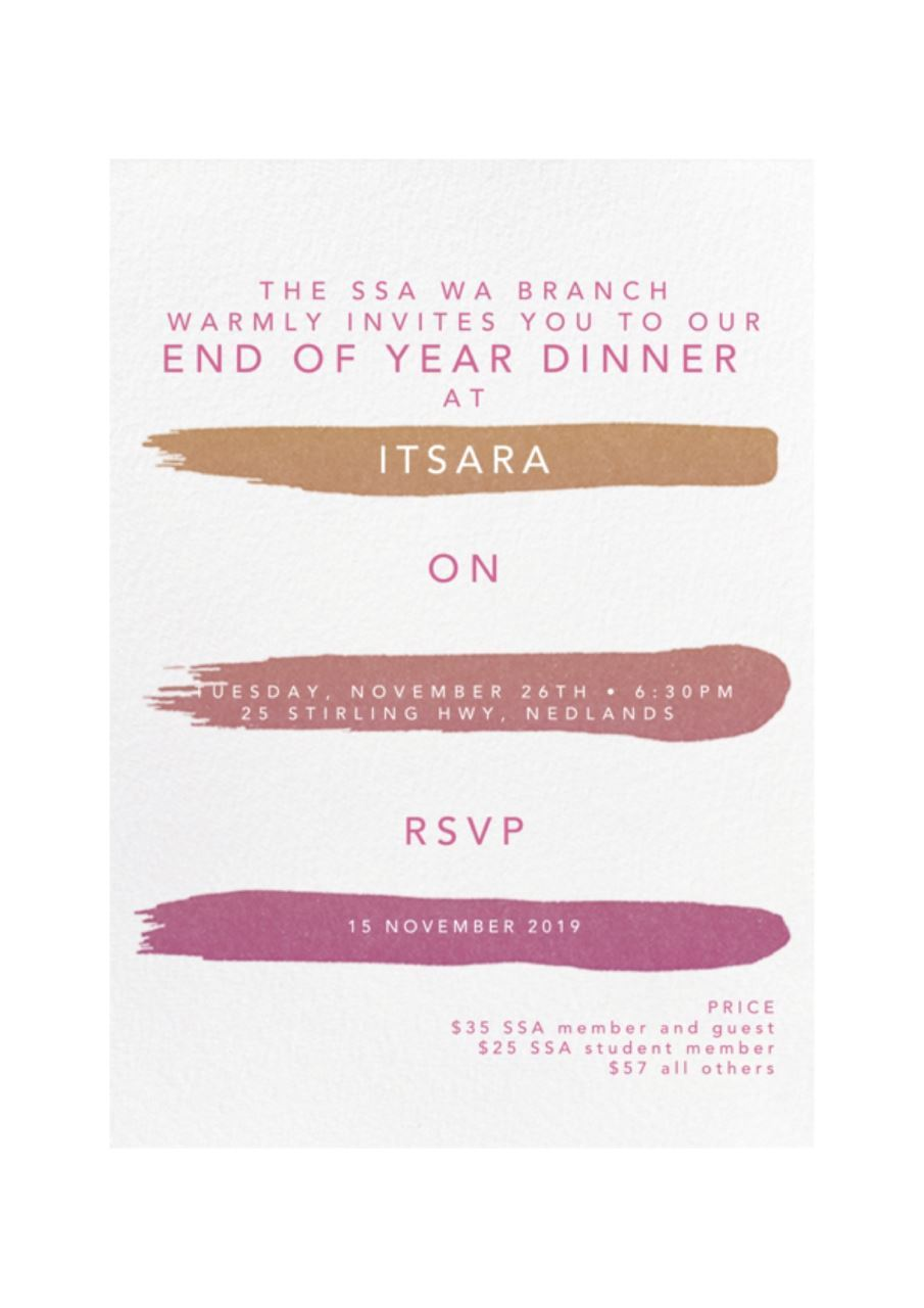 The SSA WA Branch warmly invites you to our end of year dinner at Itsara.